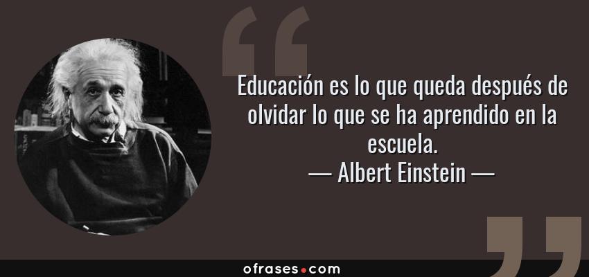 Albert Einstein Educación Es Lo Que Queda Después De