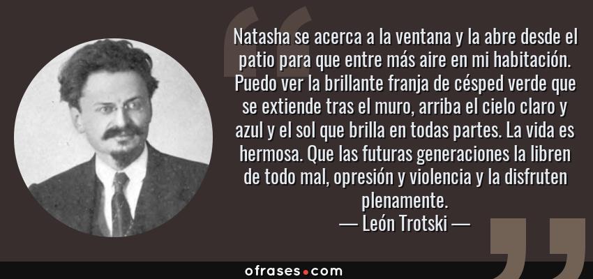 León Trotski Natasha Se Acerca A La Ventana Y La Abre Desde