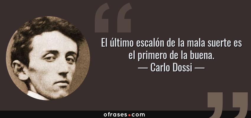 Carlo Dossi El último Escalón De La Mala Suerte Es El