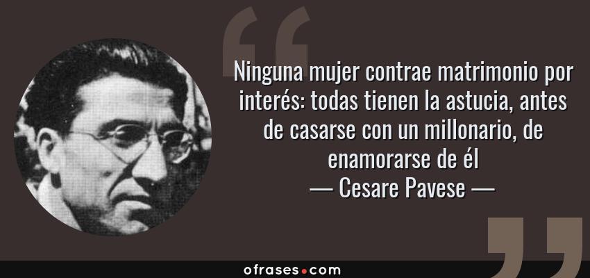 Cesare Pavese Ninguna Mujer Contrae Matrimonio Por Interés