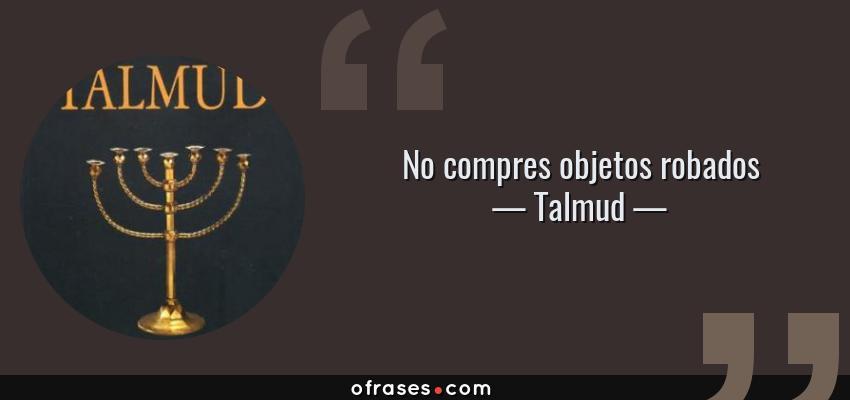 Frases de Talmud - No compres objetos robados