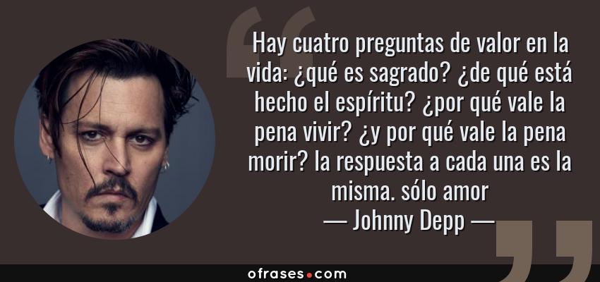 Johnny Depp Hay Cuatro Preguntas De Valor En La Vida Qué