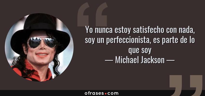 Michael Jackson Yo Nunca Estoy Satisfecho Con Nada Soy Un