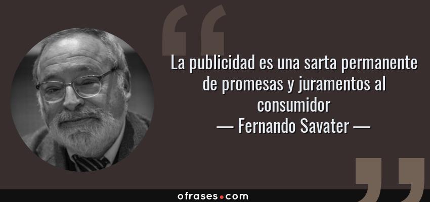 Fernando Savater La Publicidad Es Una Sarta Permanente De