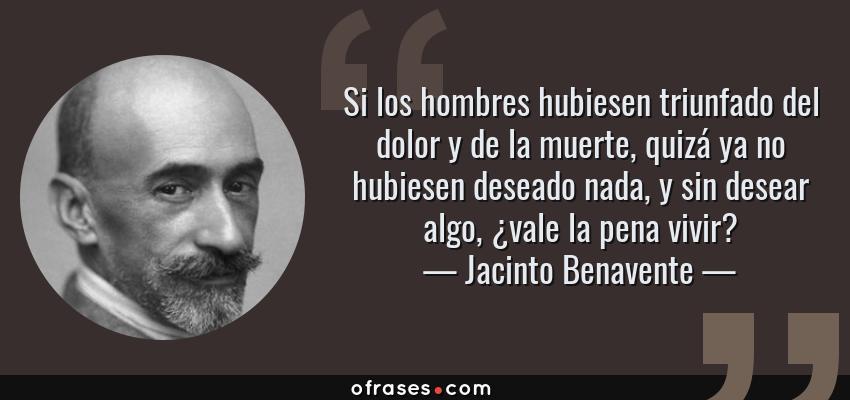 Jacinto Benavente Si Los Hombres Hubiesen Triunfado Del