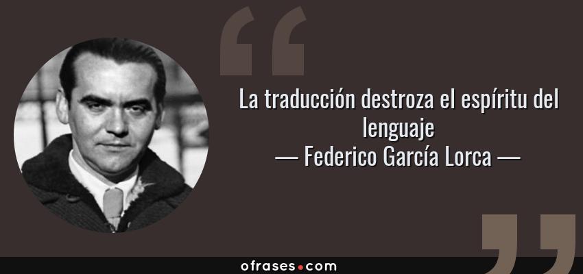 Frases Y Citas Célebres De Federico García Lorca