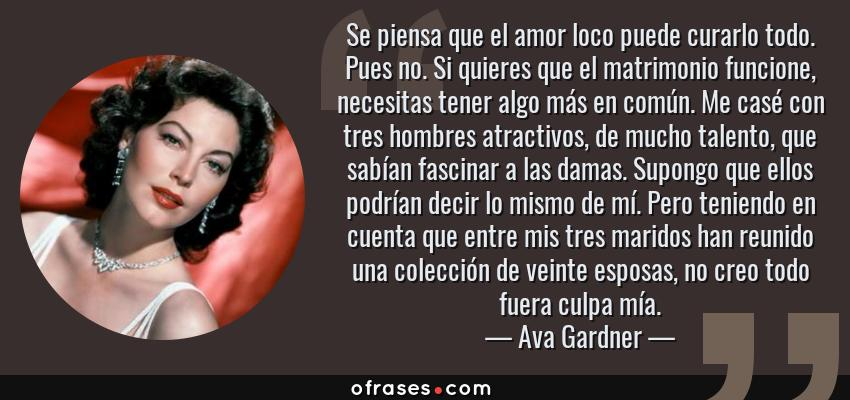 Ava Gardner Se Piensa Que El Amor Loco Puede Curarlo Todo Pues No