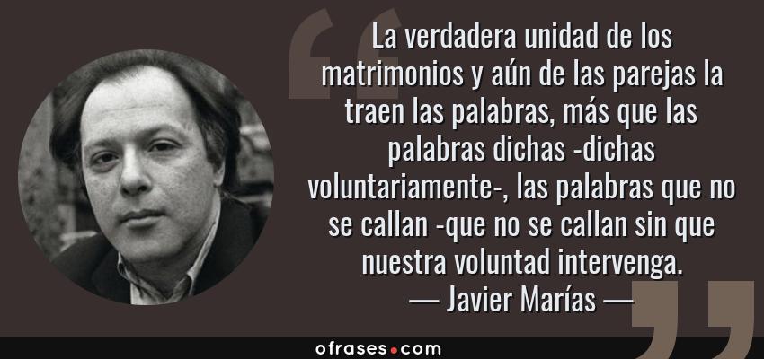 Javier Marías La Verdadera Unidad De Los Matrimonios Y Aún