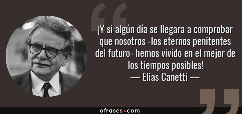 Elias Canetti Y Si Algún Día Se Llegara A Comprobar Que