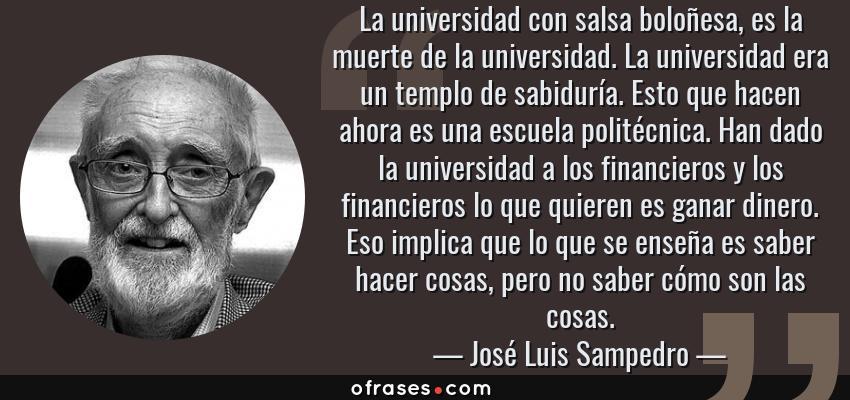 José Luis Sampedro La Universidad Con Salsa Boloñesa Es La