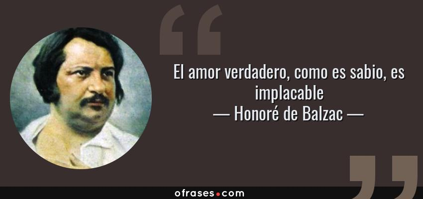 Honoré De Balzac El Amor Verdadero Como Es Sabio Es