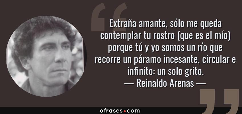Reinaldo Arenas Extraña Amante Sólo Me Queda Contemplar Tu