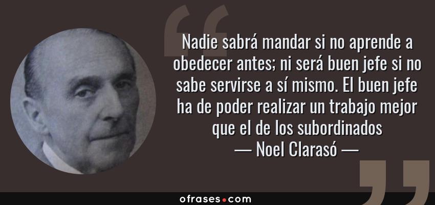 Noel Clarasó Nadie Sabrá Mandar Si No Aprende A Obedecer