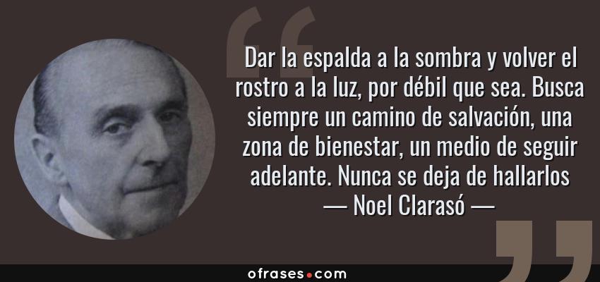Noel Clarasó Dar La Espalda A La Sombra Y Volver El Rostro