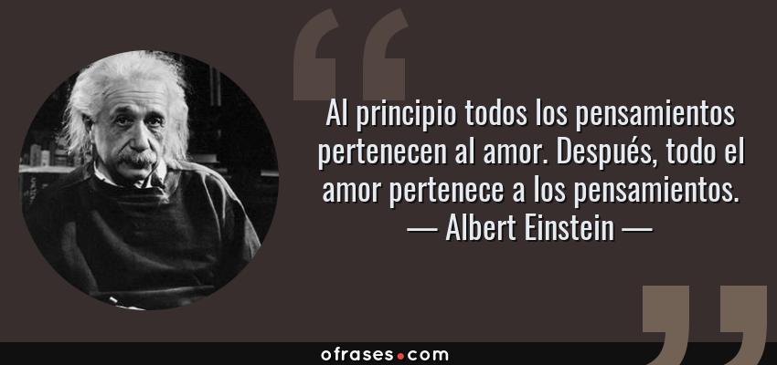Albert Einstein Al Principio Todos Los Pensamientos Pertenecen Al