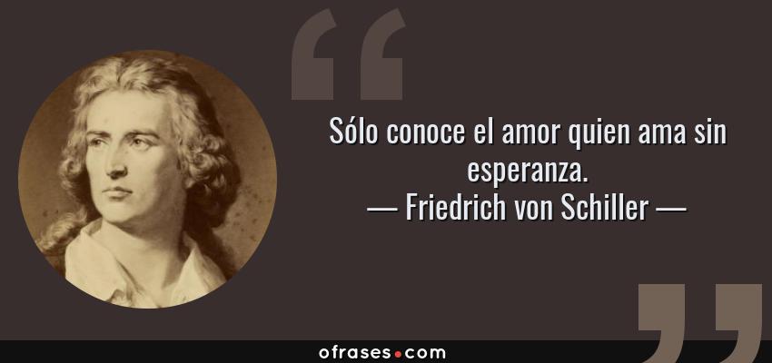 Frases Y Citas Celebres De Friedrich Von Schiller