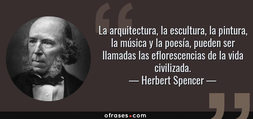 Frases Y Citas Célebres De Herbert Spencer