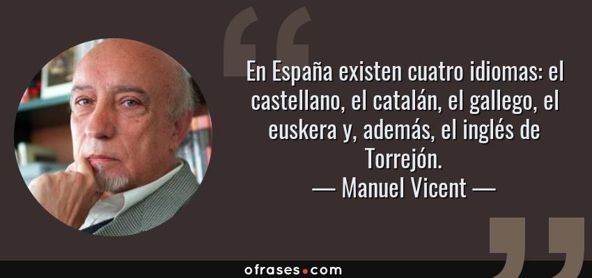 Manuel Vicent En España Existen Cuatro Idiomas El