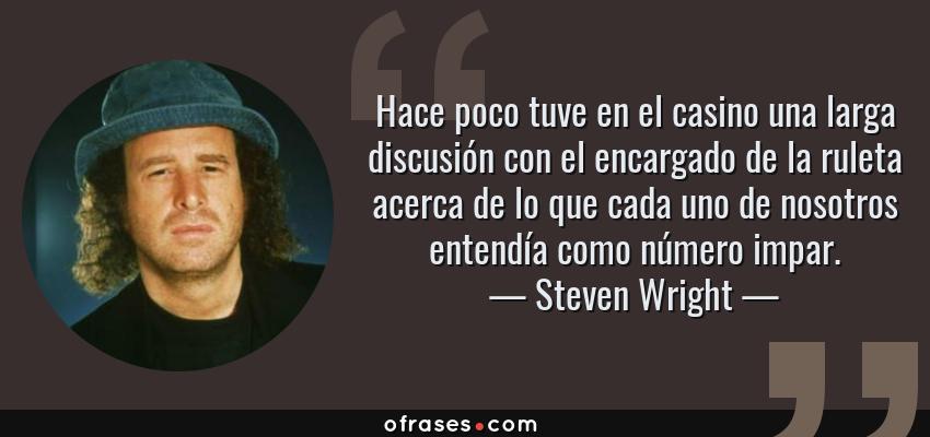 Steven Wright Hace Poco Tuve En El Casino Una Larga
