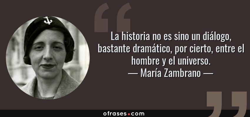 María Zambrano La Historia No Es Sino Un Diálogo Bastante