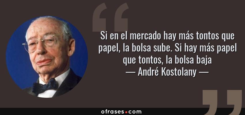 Frases Y Citas Célebres De André Kostolany