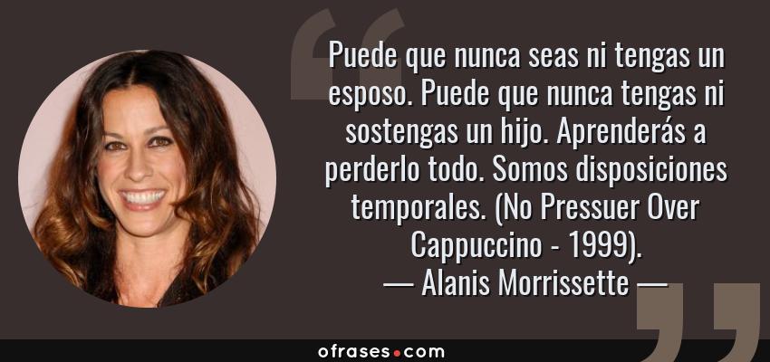 Frases Y Citas Célebres De Alanis Morrissette