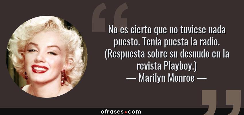Marilyn Monroe No Es Cierto Que No Tuviese Nada Puesto