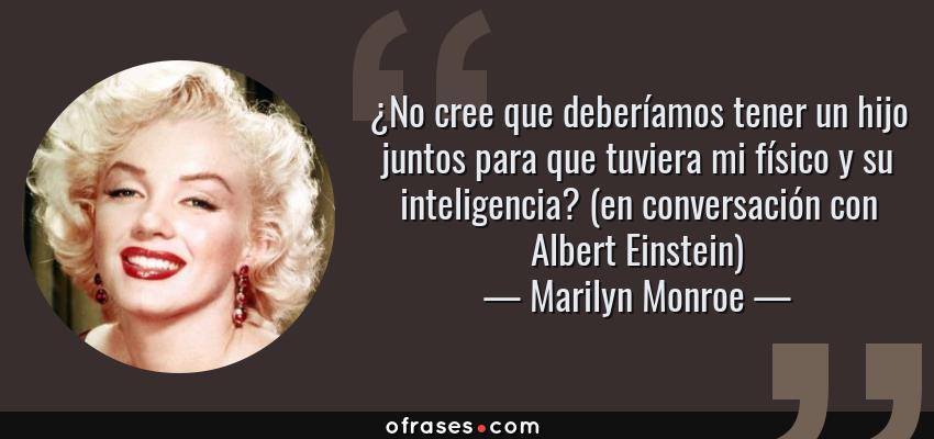Marilyn Monroe No Cree Que Deberíamos Tener Un Hijo Juntos