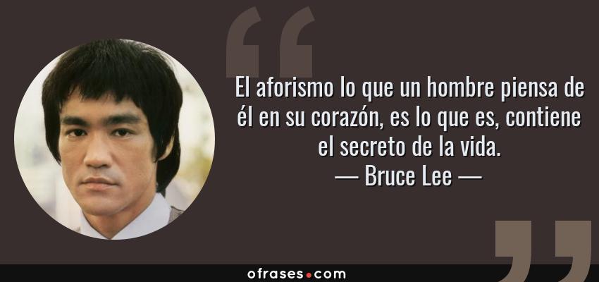 Bruce Lee El Aforismo Lo Que Un Hombre Piensa De él En Su