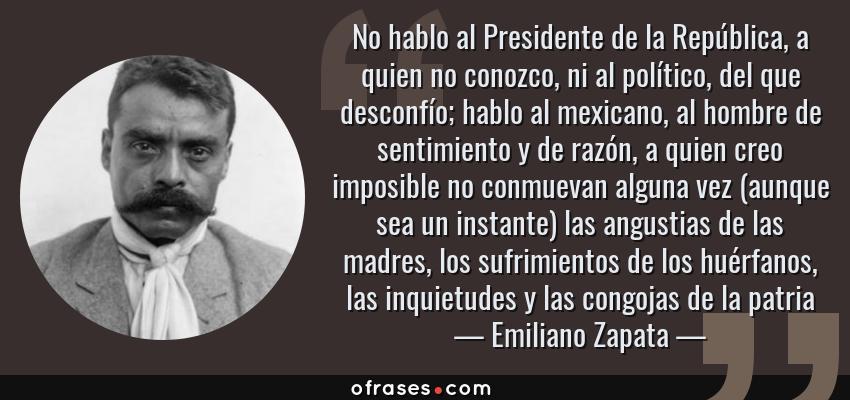 Emiliano Zapata No Hablo Al Presidente De La República A