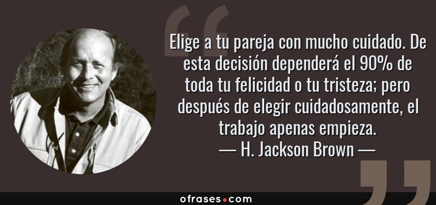 H Jackson Brown Elige A Tu Pareja Con Mucho Cuidado De