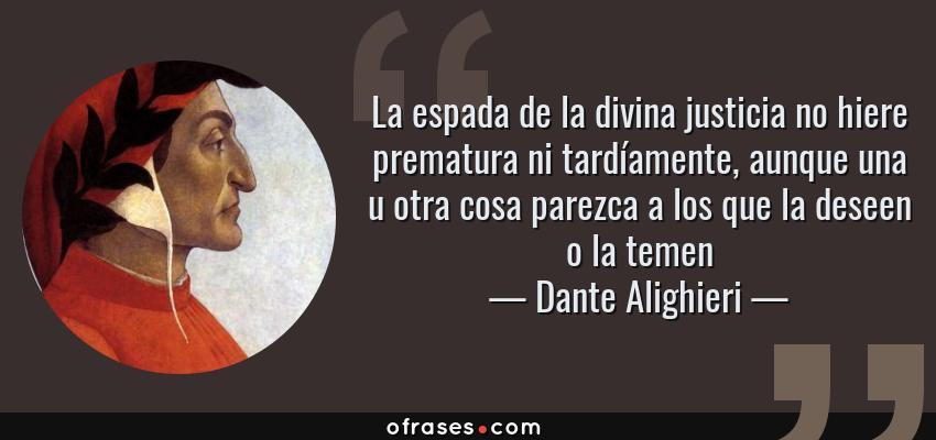 Dante Alighieri La Espada De La Divina Justicia No Hiere