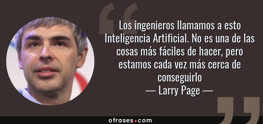 Larry Page Los Ingenieros Llamamos A Esto Inteligencia