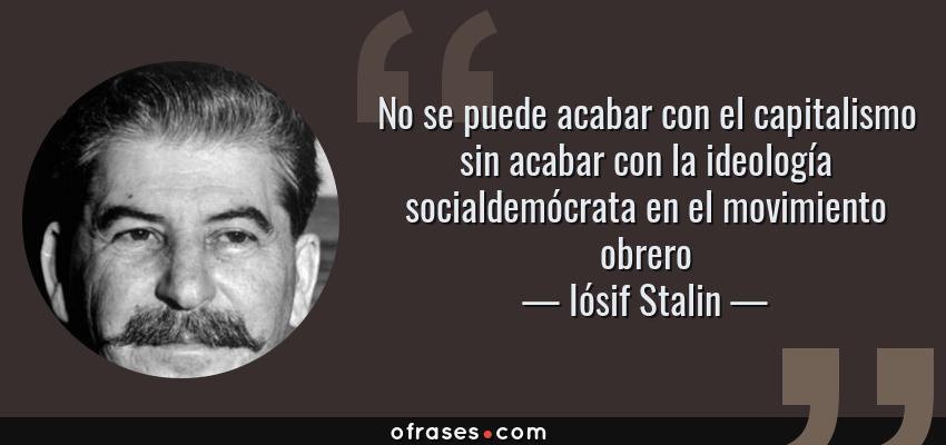 Iósif Stalin No Se Puede Acabar Con El Capitalismo Sin