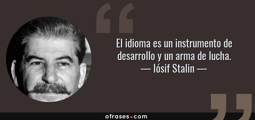 Iósif Stalin El Idioma Es Un Instrumento De Desarrollo Y Un