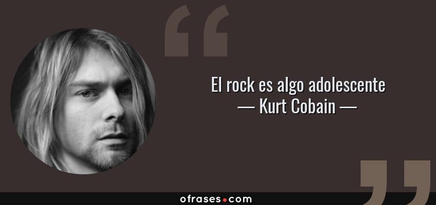 Kurt Cobain El Rock Es Algo Adolescente