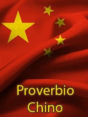 Frases, Imágenes y Biografía de Proverbio Chino